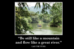 Be Still Like A Mountain And Flow Like A Great River